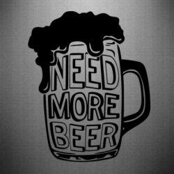 Наклейка Need more beer