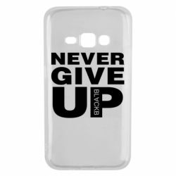 Чехол для Samsung J1 2016 Never give up 1