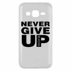 Чехол для Samsung J2 2015 Never give up 1