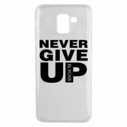 Чехол для Samsung J6 Never give up 1