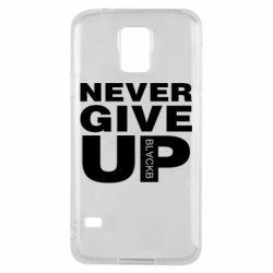 Чехол для Samsung S5 Never give up 1