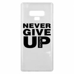 Чехол для Samsung Note 9 Never give up 1