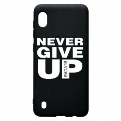 Чехол для Samsung A10 Never give up 1