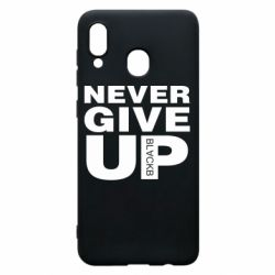 Чехол для Samsung A30 Never give up 1