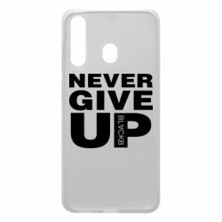 Чехол для Samsung A60 Never give up 1