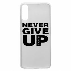 Чехол для Samsung A70 Never give up 1