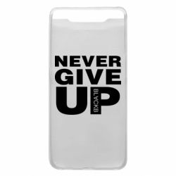 Чехол для Samsung A80 Never give up 1