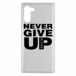 Чехол для Samsung Note 10 Never give up 1