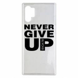 Чехол для Samsung Note 10 Plus Never give up 1