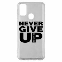Чехол для Samsung M30s Never give up 1