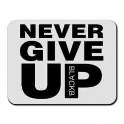 Килимок для миші Never give up 1