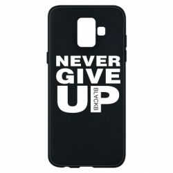 Чехол для Samsung A6 2018 Never give up 1