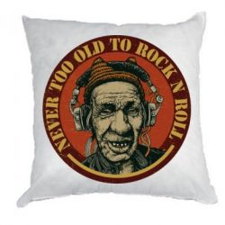 Подушка Never too old to Rock n roll