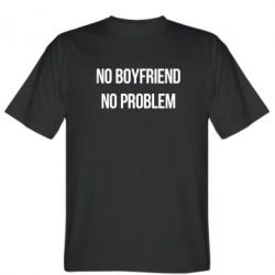 Мужская футболка No boyfriend. No problem - FatLine