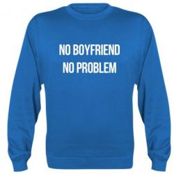 Реглан (свитшот) No boyfriend. No problem - FatLine