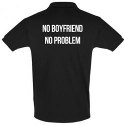 Футболка Поло No boyfriend. No problem - FatLine
