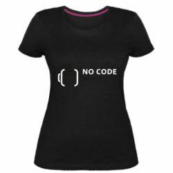 Женская стрейчевая футболка No code, no bugs