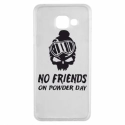 Чехол для Samsung A3 2016 No friends on powder day