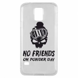 Чехол для Samsung S5 No friends on powder day