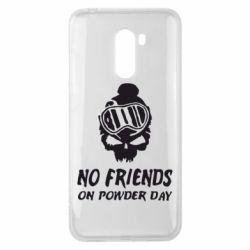 Чехол для Xiaomi Pocophone F1 No friends on powder day - FatLine