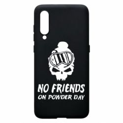 Чехол для Xiaomi Mi9 No friends on powder day