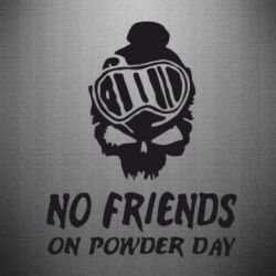 Наклейка No friends on powder day - FatLine
