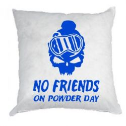 Подушка No friends on powder day