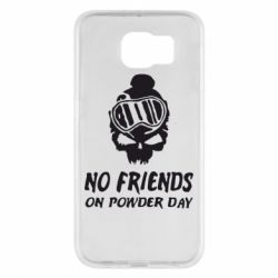 Чехол для Samsung S6 No friends on powder day