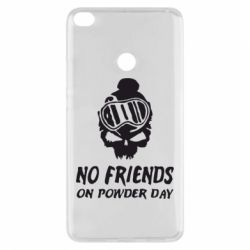Чехол для Xiaomi Mi Max 2 No friends on powder day