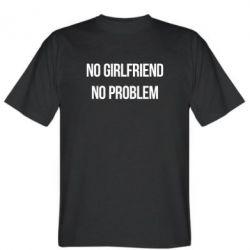 Мужская футболка No girlfriend. No problem - FatLine