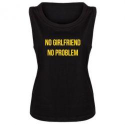 Женская майка No girlfriend. No problem - FatLine
