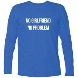 Футболка с длинным рукавом No girlfriend. No problem - FatLine