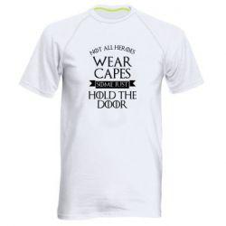 Мужская спортивная футболка Not all heroes wear capes