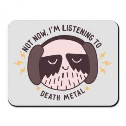 Коврик для мыши Not now, i'm listening to Dead Metal