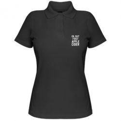 Жіноча футболка поло Ok, but first Apple Cider
