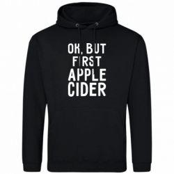 Мужская толстовка Ok, but first Apple Cider