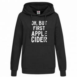 Толстовка жіноча Ok, but first Apple Cider