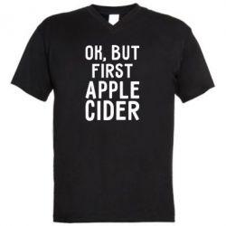 Чоловіча футболка з V-подібним вирізом Ok, but first Apple Cider