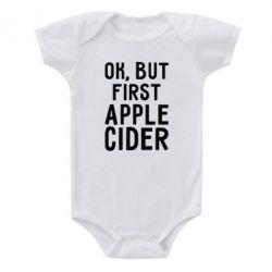 Дитячий бодік Ok, but first Apple Cider