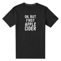 Мужская стрейчевая футболка Ok, but first Apple Cider