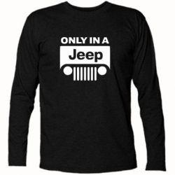 Футболка с длинным рукавом Only in a Jeep - FatLine