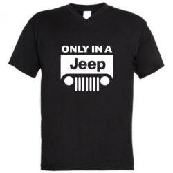 Мужская футболка  с V-образным вырезом Only in a Jeep - FatLine