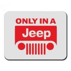 Килимок для миші Only in a Jeep - FatLine
