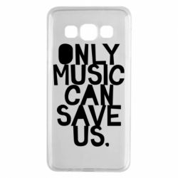 Чехол для Samsung A3 2015 Only music can save us.