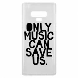 Чехол для Samsung Note 9 Only music can save us.