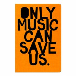 Блокнот А5 Only music can save us.