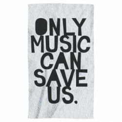 Полотенце Only music can save us.