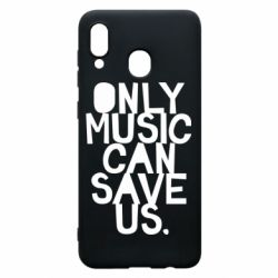 Чехол для Samsung A20 Only music can save us.