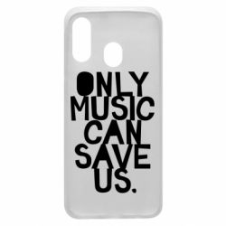 Чехол для Samsung A40 Only music can save us.
