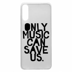 Чехол для Samsung A70 Only music can save us.